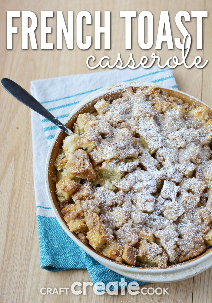The only thing better than the smell of this french toast casserole filing your home, is that you make it the night before!
