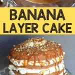 Banana pecan layer cake collage