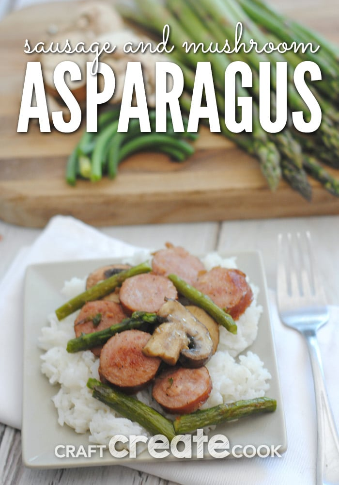Seasonal asparagus, smoked sausage and mushrooms are an easy go to meal for busy weeknights.