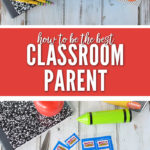 With a few simple actions, you can be the best classroom parent this school year!