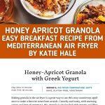 Granola recipe collage from Mediterranean Air Fryer by Katie Hale
